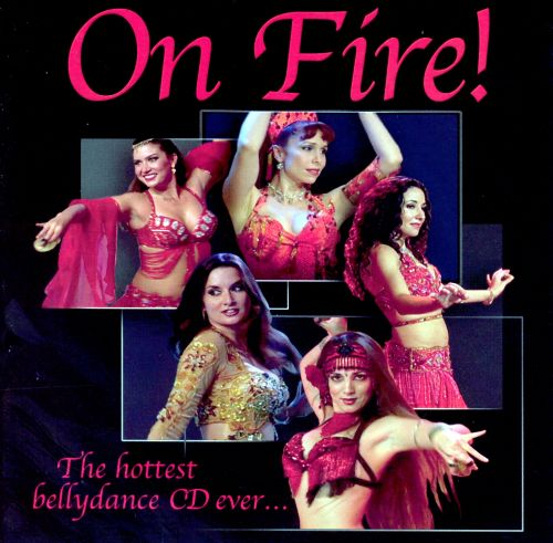 On Fire!: The Hottest Bellydance CD Ever...