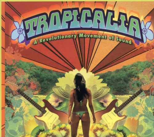 Tropicalia: A Revolutionary Movement in Sound