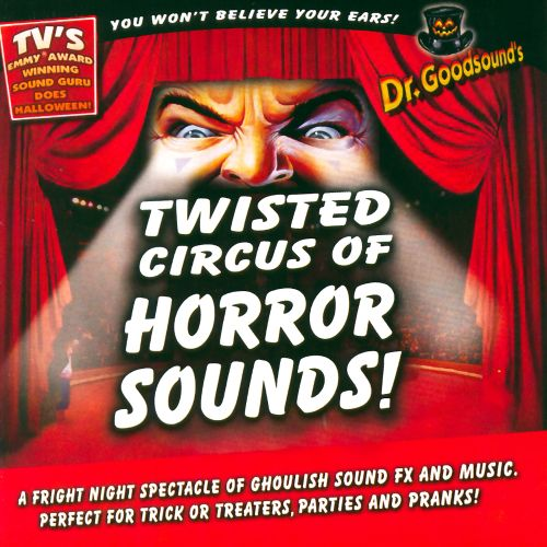 Dr. Goodsound's Halloween: Twisted Circus of Horror Sounds