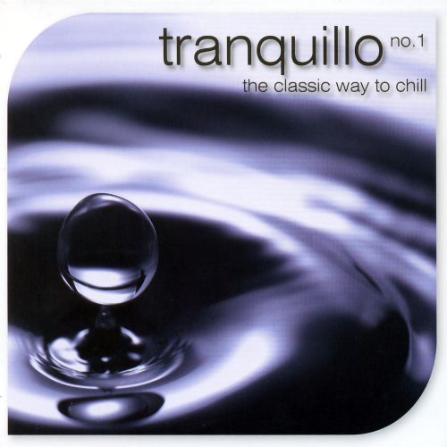 Tranquillo, Vol. 1: The Classic Way to Chill
