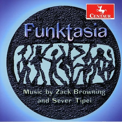 Funktasia: Music by Zack Browning and Sever Tipei
