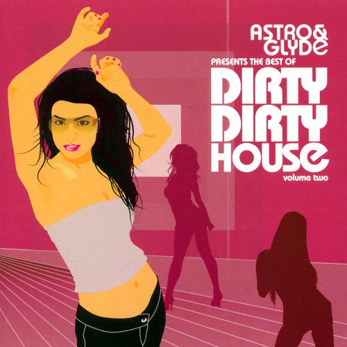 The Best of Dirty Dirty House, Vol. 2