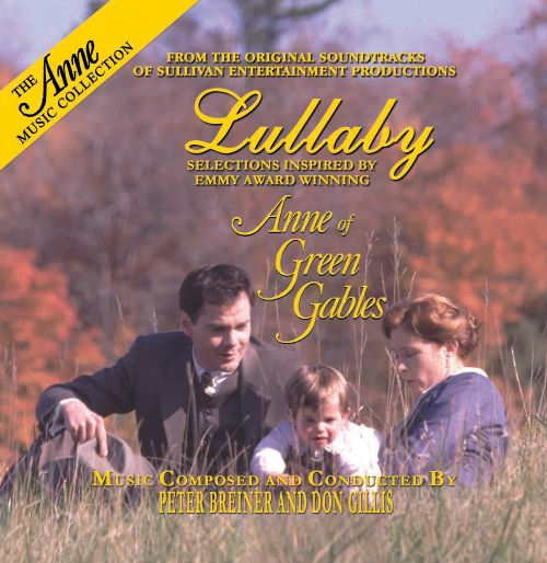 Lullaby: Selections Inspired by Emmy Award Winning Anne of Green Gables