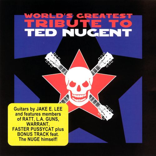 World's Greatest Tribute to Ted Nugent