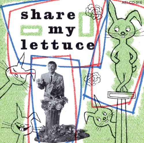 Share My Lettuce [London Cast]