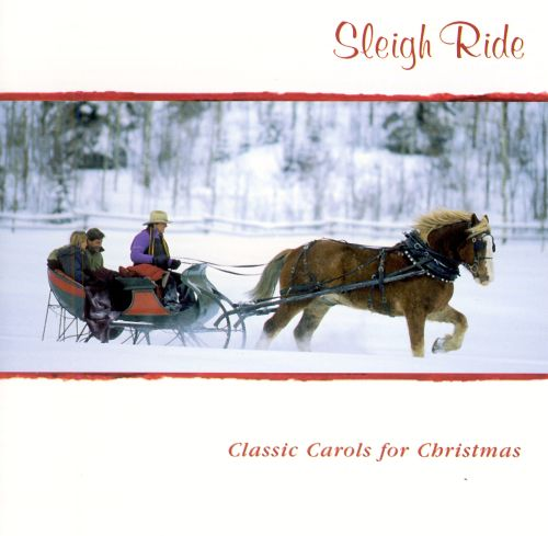 Sleigh Ride: Classic Carols for Christmas