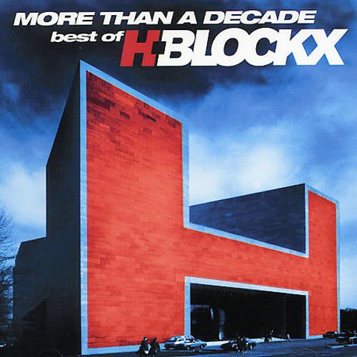 More Than a Decade: Best of H-Blockx