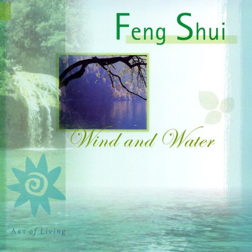 Feng Shui: Wind and Water