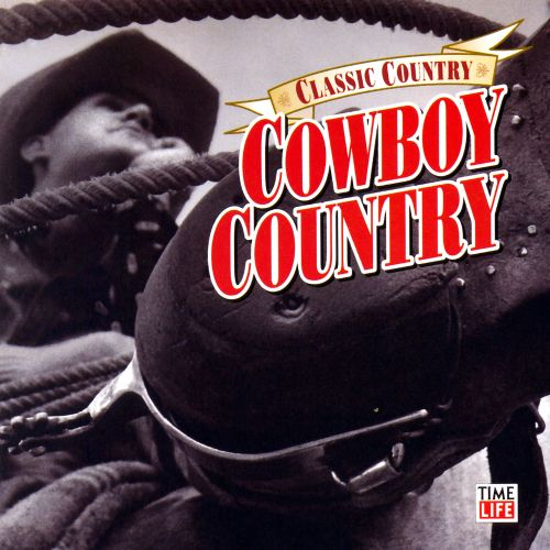 Classic Country: Cowboy Country