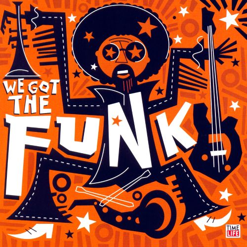 We Got the Funk [Time Life]