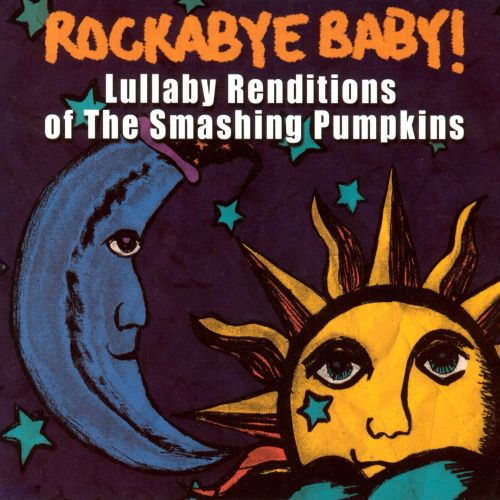 Rockabye Baby! Lullaby Renditions of Smashing Pumpkins