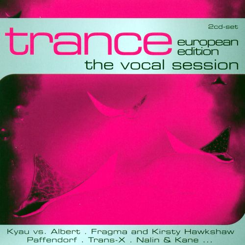 Trance the Vocal Session: European Edition