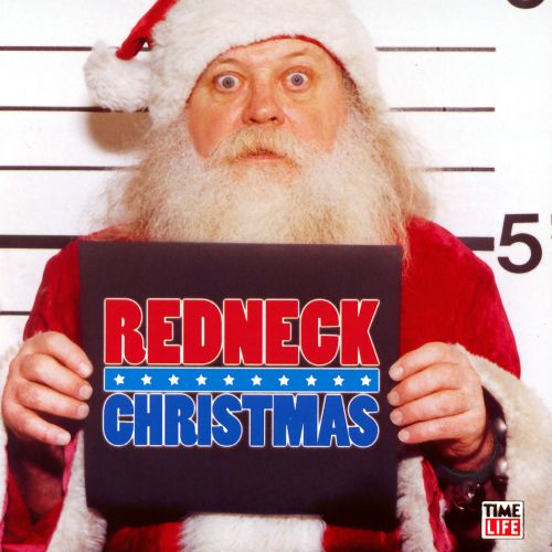 Redneck Christmas Time Life - Various Artists  Songs -5621