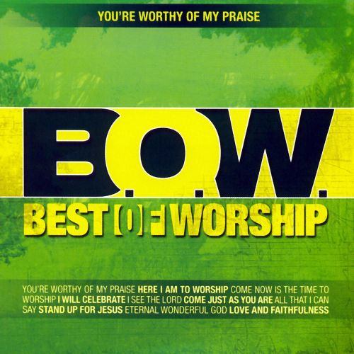 Best of Worship, Vol. 1: You're Worthy of My Praise