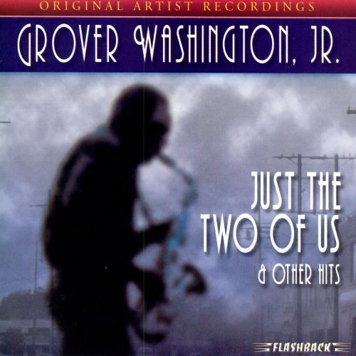 Just the Two of Us & Other Hits