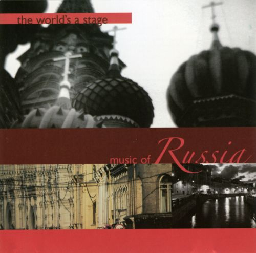 The World's a Stage: Music of Russia