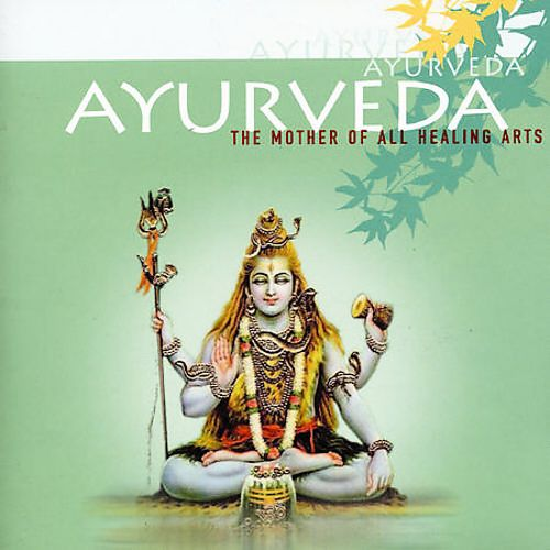 Ayurveda: The Mother of All Healing Arts