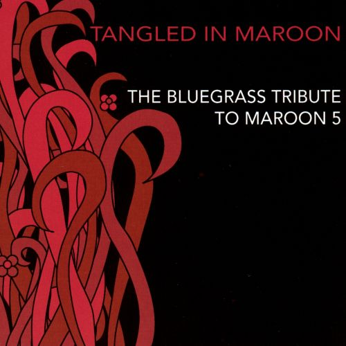 Tangled in Maroon: The Bluegrass Tribute to Maroon 5