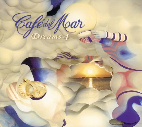 Café del Mar: Dreams, Vol. 4