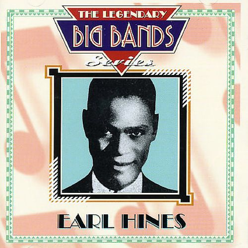 Earl Hines: Legendary Big Bands Series