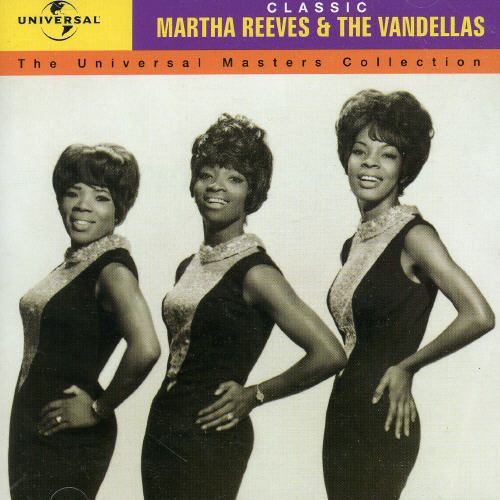 The Universal Masters Collection: Classic Martha Reeves & the Vandellas