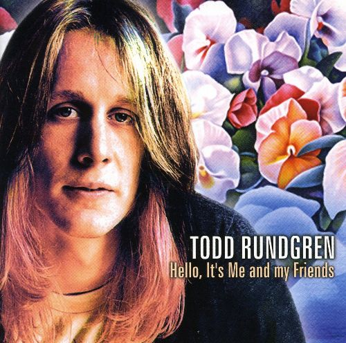 Hello, It's Me And My Friends - Todd Rundgren