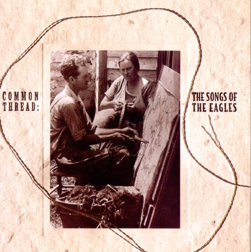 Common Thread: The Songs of the Eagles - Various Artists