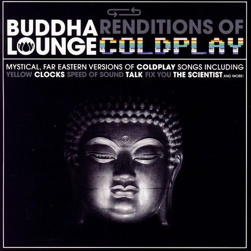Buddha Lounge Renditions of Coldplay