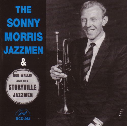 Sonny Morris Jazzmen/Bob Wallis and His New Storyville Jazzmen