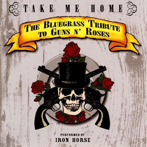 Take Me Home: The Blugrass Tribute to Guns N' Roses