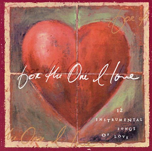 For the One I Love: 12 Instrumental Songs of Love