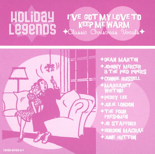 Holiday Legends: I've Got My Love to Keep Me Warm