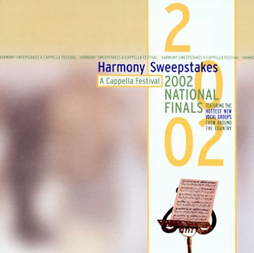Harmony Sweepstakes a Cappella Festival 2002 National Finals