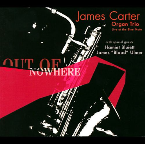 Out Of Nowhere - James Carter  Songs, Reviews, Credits -9684