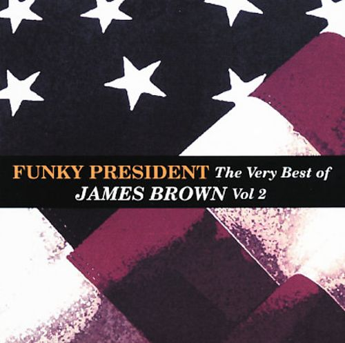 Funky President: The Very Best of James Brown, Vol. 2