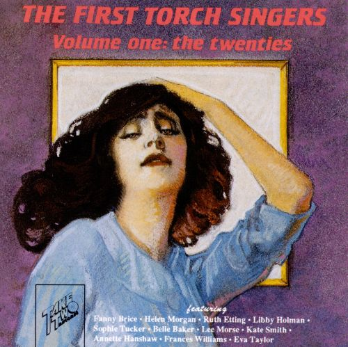 The First Torch Singers, Vol. 1: The Twenties