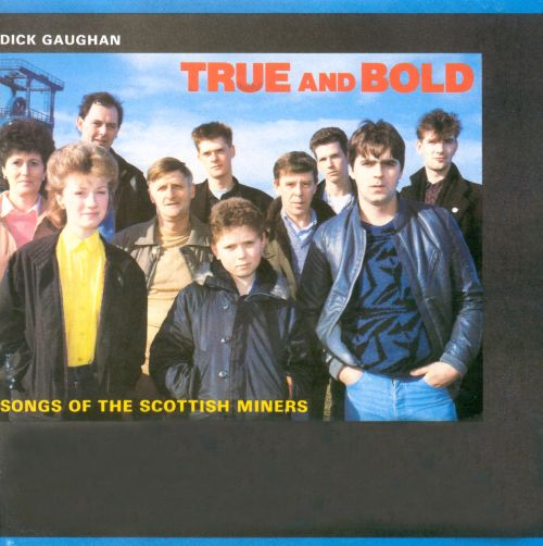 True and Bold: Songs of the Scottish Miners