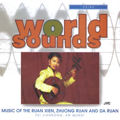 Music of the Ruan Xien Zhuong Ruan & Da Ruan