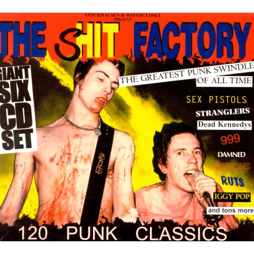 The Shit Factory: Greatest Punk Swindle [Dressed to Kill]