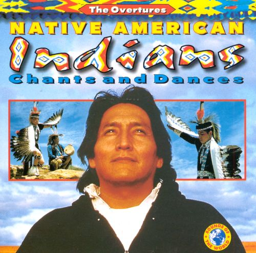 Native American Indian Chants & Dances
