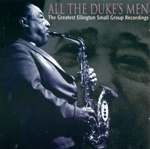 All the Duke's Men: Greatest Ellington