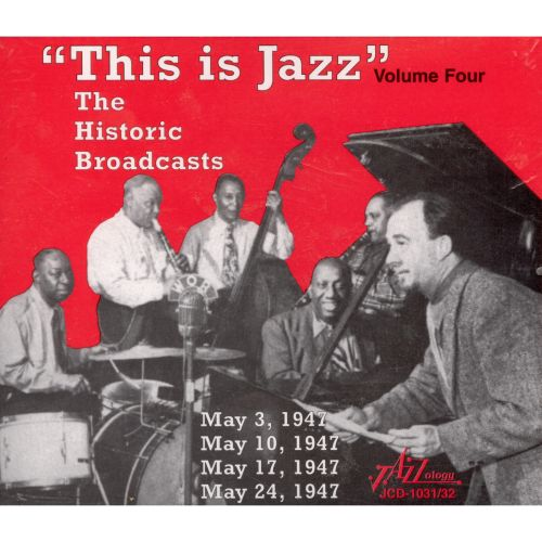 This Is Jazz, Vol. 4: The Historic Broadcasts