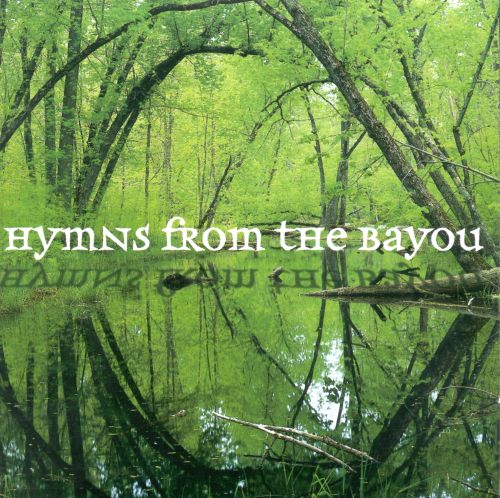 Hymns from the Bayou [1999]