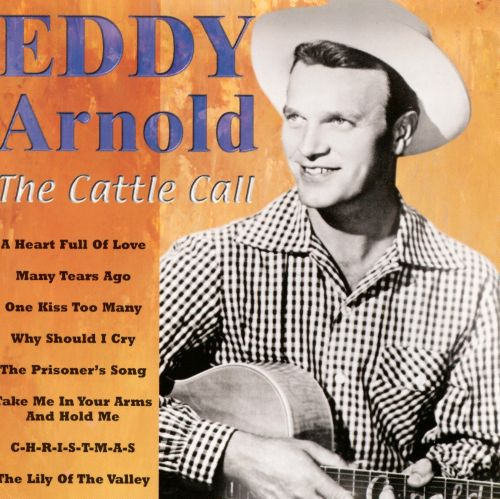 Cattle Call Country Stars Eddy Arnold Songs Reviews Credits