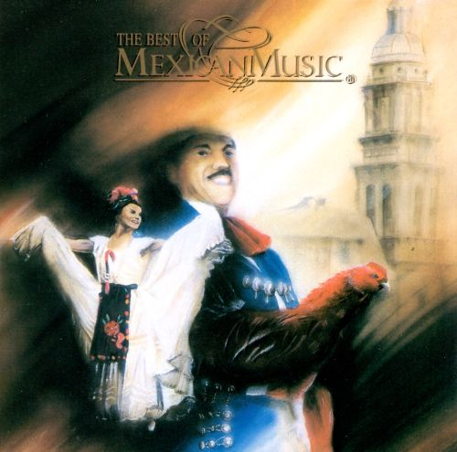 the best of mexican music mexican music songs reviews credits allmusic. Black Bedroom Furniture Sets. Home Design Ideas