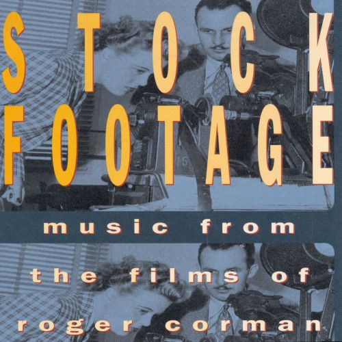 Stock Footage: Music from the Films of Roger Corman