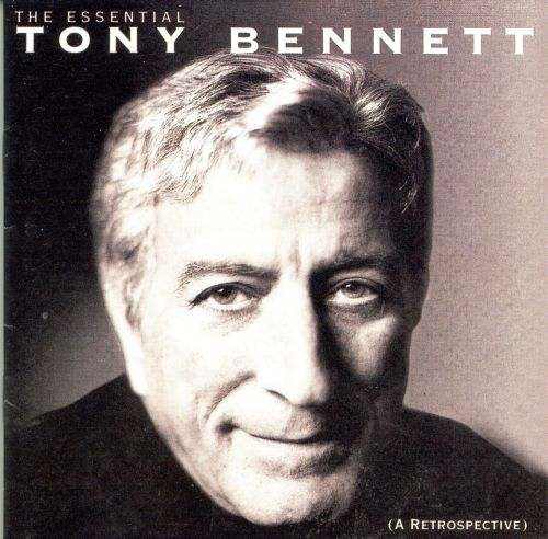 The Essential Tony Bennett (A Retrospective)