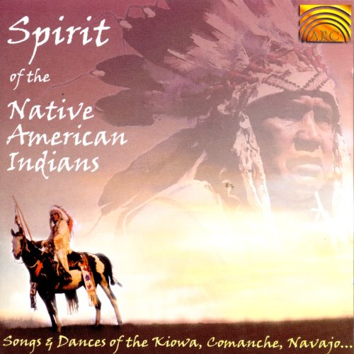 Spirit of Native American Indian Songs and Dances