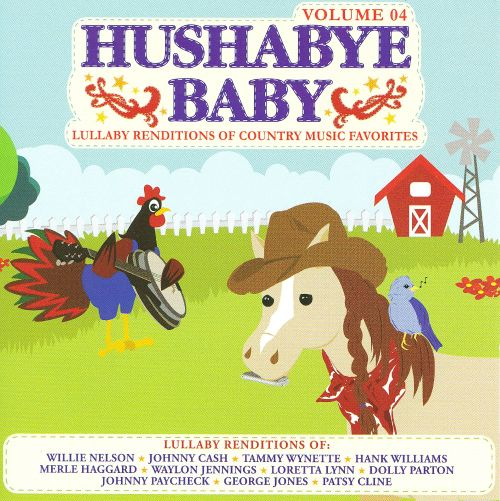 Hushabye Baby, Vol. 4: Lullaby Renditions of Country Music Favorites