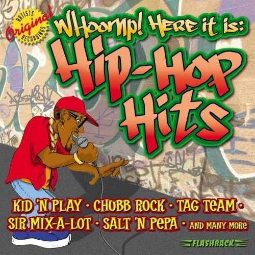 Whoomp! Here It Is: Hip-Hop Hits